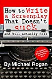 How to Write a Screenplay That Doesn't Suck (and Will Actually Sell) (Screenwriting Made (Stupidly) Easy)