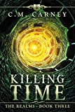Killing Time: The Realms Book Three: (An Epic LitRPG Series)