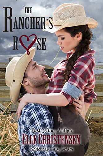 The Rancher's Rose by Elle Christensen