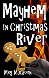 Mayhem in Christmas River: A Christmas Cozy Mystery (Christmas River Cozy, Book 2)