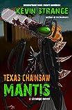 Texas Chainsaw Mantis