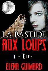 La Bastide aux loups: épisode I