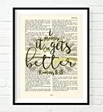 Vintage Bible verse scripture -I promise it only gets better - Romans 8:18 Christian ART PRINT, UNFRAMED, cancer awareness bereavement encouragement dictionary wall & home decor poster gift