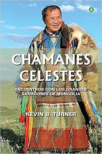 Chamanes celestes de Kevin B. Turner