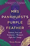 Mrs Pankhurst's Purple Feather: Fashion, Fury and Feminism -- Women's Fight for Change