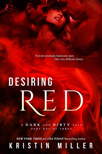 Desiring Red (A Dark and Dirty Tale Book 1) by [Miller, Kristin]