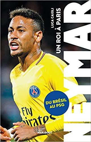 Neymar – Un Roi à Paris