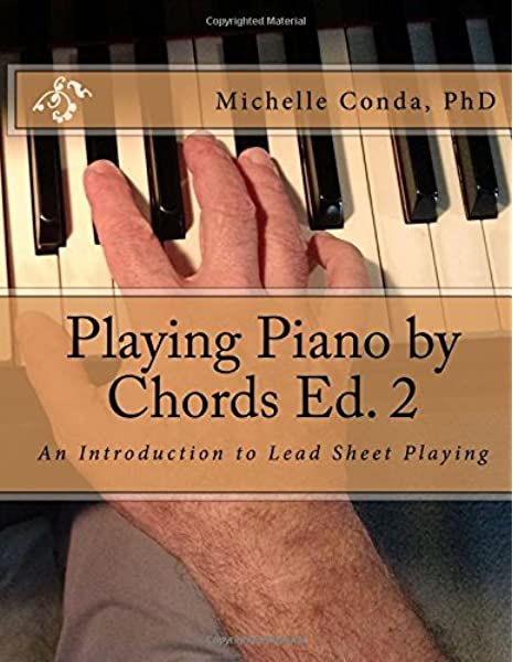 Playing Piano by Chords Ed. 2: An Introduction to Lead Sheet ...