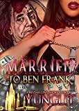 Married To Ben Frank (Part 1)