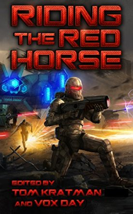 Riding the Red Horse by [Day, Vox, Nuttall, Christopher, Pournelle, Jerry, Mays, Thomas, Nelson, Rolf, Kennedy, Chris, Lind, William S., Torgersen, Brad]
