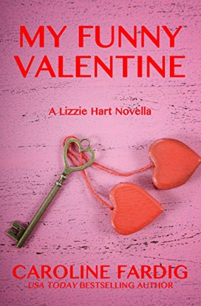 My Funny Valentine (Lizzie Hart Mysteries Book 4) by Caroline Fardig