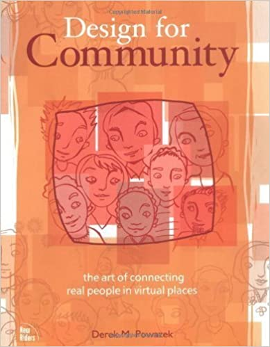 book cover of Design For Community: The Art Of Connecting Real People In Virtual Places