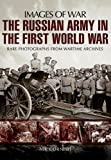 The Russian Army in the First World War (Images of War)