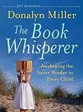 The Book Whisperer.: Awakening the Inner Reader in Every Child