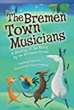 Teacher Created Materials - Literary Text: The Bremen Town Musicians - A Retelling of the Story by the Brothers Grimm - Grade 3 - Guided Reading Level N