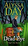 DEAD EYE: A Tiger's Eye cozy paranormal mystery (Tiger's Eye Mysteries Book 1)