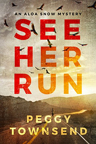 See Her Run (Aloa Snow Book 1)