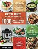 Keto Diet Instant Pot Cookbook: 1000 Day Keto Diet for Beginners: Instant Pot Ketogenic Diet Cookbook: Low-Carb Keto Cookbook: Easy Keto Diet Recipes: Keto Meal Prep Recipes:Ketogenic Diet Recipe Book