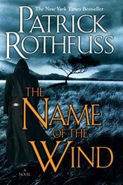 The Name of the Wind (The Kingkiller Chronicle Book 1) by [Rothfuss, Patrick]