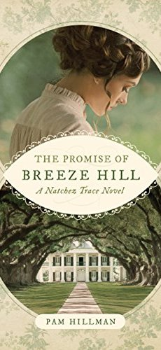 The Promise of Breeze Hill (A Natchez Trace Novel) by [Hillman, Pam]