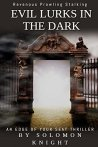 Evil Lurks in the Dark (The Paladin Project Book 1) by [Knight, Solomon]