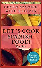 Learn Spanish with recipes. Let's cook Spanish food. Vol