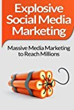 Product review for Social Media Marketing: Explosive Social Media Marketing  And Social Media Strategy Using Facebook, Twitter, Instagram And More!