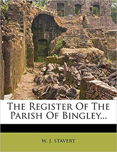 The Register Of The Parish Of Bingley...