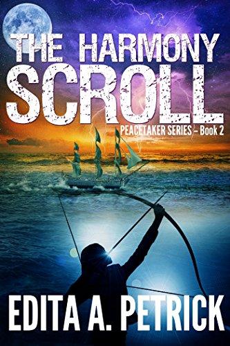 The Harmony Scroll (Peacetaker Series Book 2) by [Petrick, Edita A.]