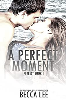 A Perfect Moment by Becca Lee
