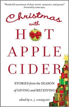 Christmas with Hot Apple Cider: Stories from the Season of Giving and Receiving (Powerful Stories of Faith, Hope, and Love Book 5) by [Lindquist, N. J.]