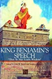 "King Benjamin's Speech: ""That Ye May Learn Wisdom"""