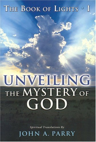 The Book Of Lights I Unveiling The Mystery Of God The Book Of Lights 1 Paperback March 15 2005