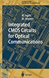 Integrated CMOS Circuits for Optical Communications (Springer Series in Advanced Microelectronics)