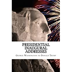 Presidential Inaugural Addresses: George Washington to Donald Trump