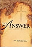 The Answer: Authentic Faith for an Uncertain World (The Holy Bible, New Century Version)