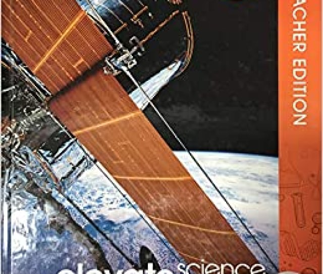 Elevate Science Course 3 Teacher Edition Ed D Zipporah Miller Ph D Michael J Padilla Ph D Michael E Wysession 9780328948666 Amazon Com Books