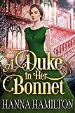 A Duke in Her Bonnet: A Historical Regency Romance Novel