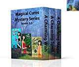 Magical Cures Mystery Series Books 3, 4, & 5: A Cozy Mystery