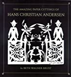The Amazing Paper Cuttings of Hans Christian Andersen