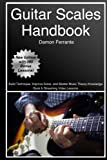 Guitar Scales Handbook: A Step-By-Step, 100-Lesson Guide to Scales, Music Theory, and Fretboard Theory (Book & Videos) (Steeplechase Guitar Instruction)