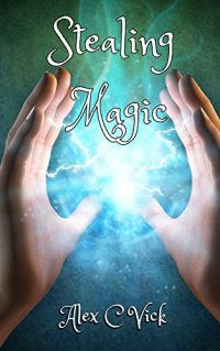 Stealing Magic (The Legacy of Androva Book 1) by [Vick, Alex C]