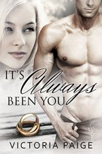It's Always Been You by Victoria Paige