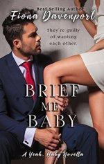 Brief Me, Baby by Fiona Davenport