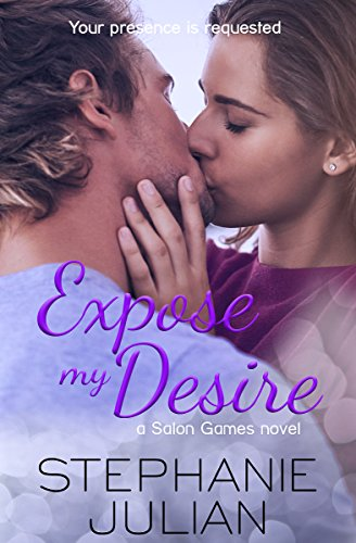 Expose My Desire: a Salon Games novel by [Julian, Stephanie]