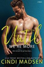 Until We're More by Cindi Madsen
