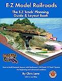 E-Z Model Railroads: The E-Z Track Planning Guide & Layout Book