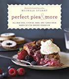 Product review for Perfect Pies & More: All New Pies, Cookies, Bars, and Cakes from America's Pie-Baking Champion