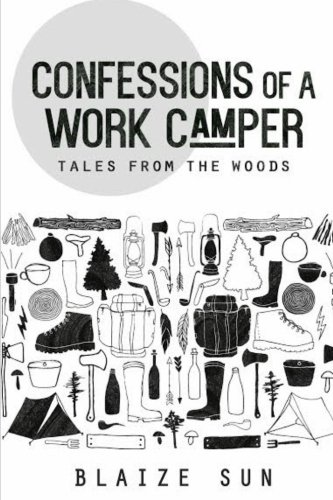 Confessions of a Work Camper: Tales from the Woods