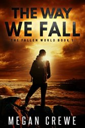The Way We Fall (The Fallen World Book 1) by [Crewe, Megan]